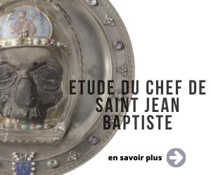 Faites un don pour financer l'étude de la relique de Saint jean Baptiste
